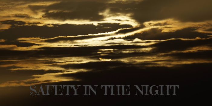 SAFETY IN THE NIGHT